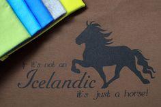 "T-paita ""If it's not an Icelandic, it's just a horse!"", perusmalli - T-shirt, basic | SihyShop"