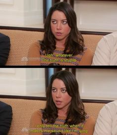 Parks and Recreation S5-- April thinks the truth is stupid.