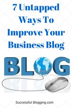 What are some quick and easy ways to improve your business blog? Blogging tips for your blog.