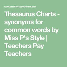Thesaurus Charts - synonyms for common words by Miss P's Style | Teachers Pay Teachers