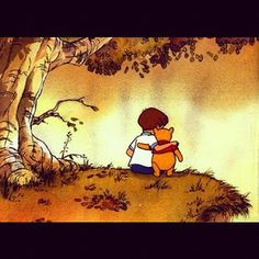"Christopher Robin: ""Forever and ever is a very long time pooh.""  Pooh: ""Forever isn't long at all, when I'm with you."" One of my favorites as a kid!"