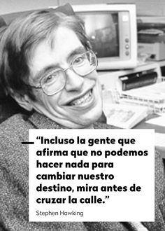 Personal Frase de Stephen HawkingList of Argentine films of 2000 A list of films produced in Argentina in Words Quotes, Me Quotes, Motivational Quotes, Stephen Hawking Quotes, Humanity Quotes, Study Quotes, Smart Quotes, Inspirational Phrases, Philosophy Quotes