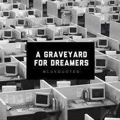 A graveyard for dreamers