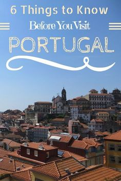 6 Things to Know Before You Travel to #Portugal. I am OBSESSED WITH PORTUGAL! Here are some basic things you should know about this fantastic country! | #travel #solotravel #europe