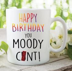 Items similar to Funny Novelty Mugs Happy Birthday You Moody C*nt Coffee Mugs Rude Text Mug Adult Mugs Offensive Mug Mature Boyfriend Husband on Etsy Happy Birthday For Her, Birthday Mug, Happy Birthday Gifts, Husband Birthday, Boyfriend Birthday, Funny Birthday, Birthday Quotes, Birthday Wishes, Birthday Cakes