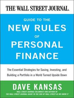 Cover of The Wall Street Journal Guide to the New Rules of Personal Finance Essential Strategies for Saving, Investing, and Building a Portfolio in a World Turned Upside Down