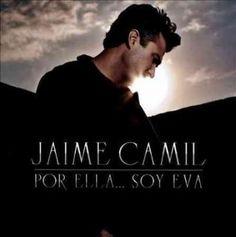 Jaime Camil - Por Ella Soy Eva