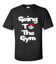 Pokemon Go T-Shirt Going to the Gym by Phoenixvinylproducts