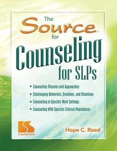 The Source for Counseling for SLPs by Dr. Hope Reed