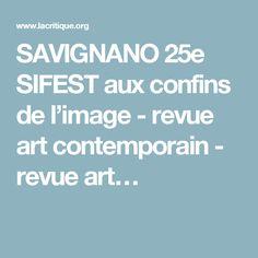 SAVIGNANO 25e SIFEST aux confins de l'image - revue art contemporain - revue art…