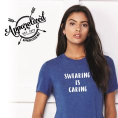 Swearing is Caring Ladies Relaxed T-shirt - Gift for mom by Apparelized on Etsy https://www.etsy.com/listing/488787154/swearing-is-caring-ladies-relaxed-t