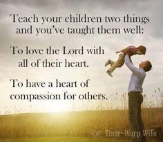Teach your children these two things......