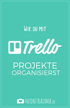 Wie du mit Trello Projekte organisierst (scheduled via http://www.tailwindapp.com?utm_source=pinterest&utm_medium=twpin&utm_content=post100234403&utm_campaign=scheduler_attribution)