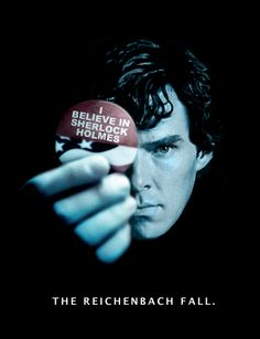 "I believe in Sherlock Holmes! It looks like an edited ""I Believe in Harvey Dent"" picture from the Dark Knight....Photoshop??"