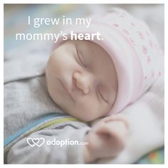 I grew in my mommy's heart. #ILoveAdoption