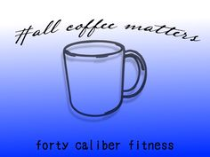 All coffee matter. Except bad coffee. We can leave out bad coffee. Ber, Motivation, Coffee, Fitness, Coffee Cafe, Gymnastics, Kaffee, Health Fitness, Rogue Fitness