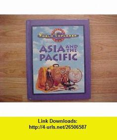 Asia and the Pacific (Prentice Hall World Explorer) (9780130629869) Heidi Hayes Jacobs, Michal L. LeVasseur, Randolph , ISBN-10: 0130629863  , ISBN-13: 978-0130629869 ,  , tutorials , pdf , ebook , torrent , downloads , rapidshare , filesonic , hotfile , megaupload , fileserve