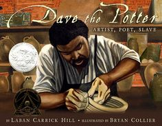 Chronicles the life of Dave, a nineteenth-century slave who went on to become an influential poet, artist, and potter.