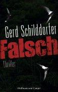 """Nominiert für den LovelyBooks Leserpreis in der Kategorie """"Spannung"""": Falsch von Gerd Schilddorfer"""