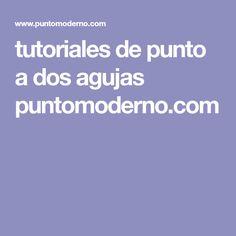 tutoriales de punto a dos agujas puntomoderno.com
