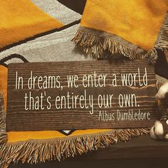 """We've added a new Harry Potter quote sign in our #etsyshop. Find link in our profile. """"In dreams we enter a world that's entirely our own"""" #potterhead #harrypotter #dumbledore #albusdumbledore #harrypotterfandom #gryffindor #woodsigns #handmade #smallbusiness #rustic #inspiration #inspire #inspirationalquotes #moviequotes"""