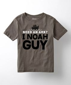Loving this Charcoal 'Need an Ark? I Noah Guy' Tee - Toddler