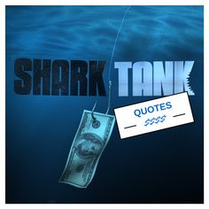 Re-pin if you like the Shark Tank!  Dig Shark Tank? Me too! Here are 64 powerful business quotes from the Show - http://rayhigdon.com/shark-tank-quotes-absolutely-powerful/