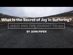 (2) What Is the Secret of Joy in Suffering? - YouTube