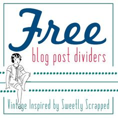 Sweetly Scrapped: *Free* Vintage Inspired Blog Post Dividers