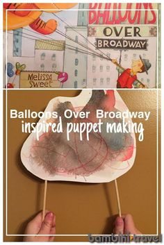 Balloons Over Broadway Inspired Puppet Making | introduction to history of Macy's Thanksgiving Day Parade and preschool friendly puppet making | Bambini Travel