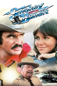 smokey and the bandit- love it!