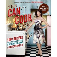The Can't Cook Book: 100+ Recipes for the Absolutely Terrified!