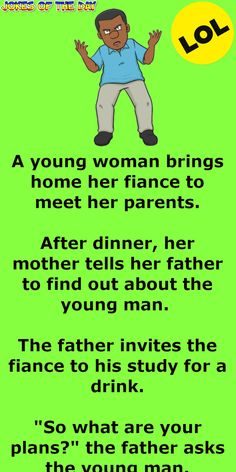 Funny Joke: A young woman brings home her fiancé to meet her parents.  After dinner, her mother tells her father to find out about the young man.  The How Did It Go, How To Find Out, Funny Laugh, Funny Jokes, Clean Jokes, God Will Provide, Fathers Say, Joke Of The Day, Tell Her