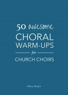 50 awesome choral warm-ups for church choirs | @ashleydanyew