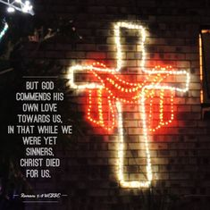 Romans (WEBBE): But God commends his own love towards us, in that while we were yet sinners, Christ died for us. Romans 5 8, Christian Living, Faith, Neon Signs, God, Writing, Image, Christian Life, Dios