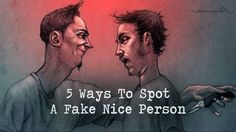 The Easiest 5 Ways To Spot A Fake Nice Person - http://themindsjournal.com/spot-fake-nice-person/