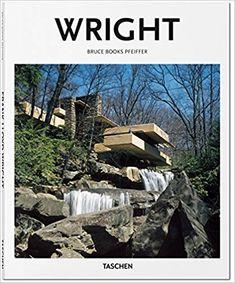 Wright (Basic Architecture): Bruce Brooks Pfeiffer, Peter Gössel: 9783836560498: Amazon.com: Books