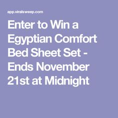 Enter to Win a Egyptian Comfort Bed Sheet Set - Ends November 21st at Midnight