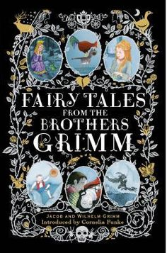 Fairy Tales from the Brothers Grimm Introduced by Cornelia Funke