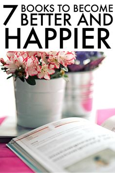 7 Books To Become A Better and Happier You