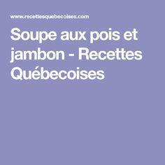 Soupe aux pois et jambon - Recettes Québecoises