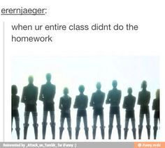 This has happened to one of my classes before anD *sings* WE WERE ALL IN IT TOGETHER
