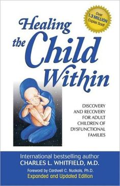 Healing the Child Within by Charles Whitfield