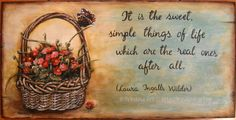 """Beauty of simple things: """"It is the sweet, simple things of life which are the real ones after all."""" (Laura Ingalls Wilder) Acrylic painting on wood. """"Lucrurile dulci şi simple ale vieţii sunt cele reale în cele din urmă."""" (Laura Ingalls Wilder) Pictură acrilică pe lemn. #woodpainting #picturapelemn #simplicity #simplitate #vintage #lauraingalls #flowers #flori #art"""