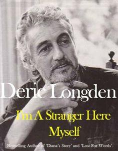 I'm A Stranger Here Myself by Deric Longden. $7.32. 256 pages. Author: Deric Longden. Publisher: Bibliophile Books (November 28, 2012)