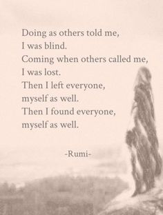 """86 Inspirational Rumi Quotes That Will Inspire You """"A secret freedom opens through a crevice you can barely see."""" -- Rumi """"Be empty of worrying Sufi Quotes, Poetry Quotes, Spiritual Quotes, Positive Quotes, Rumi Inspirational Quotes, Rumi Quotes On Healing, Rumi Love Quotes, Powerful Quotes, Inspiring Quotes"""