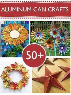 50+ Ways to Repurpose Aluminum Cans.