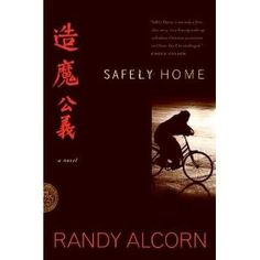 """Safely Home"" by Randy Alcorn.  What a gripping story about the persecuted church in China and two friends from very different worlds."