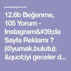 """12.6b Beğenme, 105 Yorum - Instagram'da Sayfa Reklamı 🧸 (@yumak.bulutu): """"iyi geceler diliyorum  photo @hurerdemir 🍃❤🍃❤🍃❤🍃❤🍃❤🍃 diğer sayfamlarım  @ecemce_orguler…"""" Boarding Pass, Instagram"""