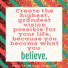 """""""Create the highest, granded vision possible for your life, because you become what you believe. Course In Miracles, Believe In Miracles, Happy Quotes, Positive Quotes, Abraham Hicks Quotes, Inspirational Quotes Pictures, Secret Law Of Attraction, We Are The World, People Around The World"""